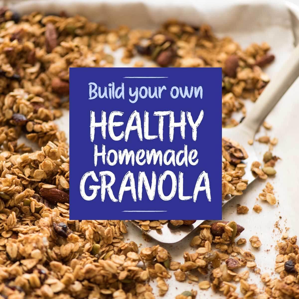 Healthy Homemade Granola - Build Your Own   RecipeTin Eats